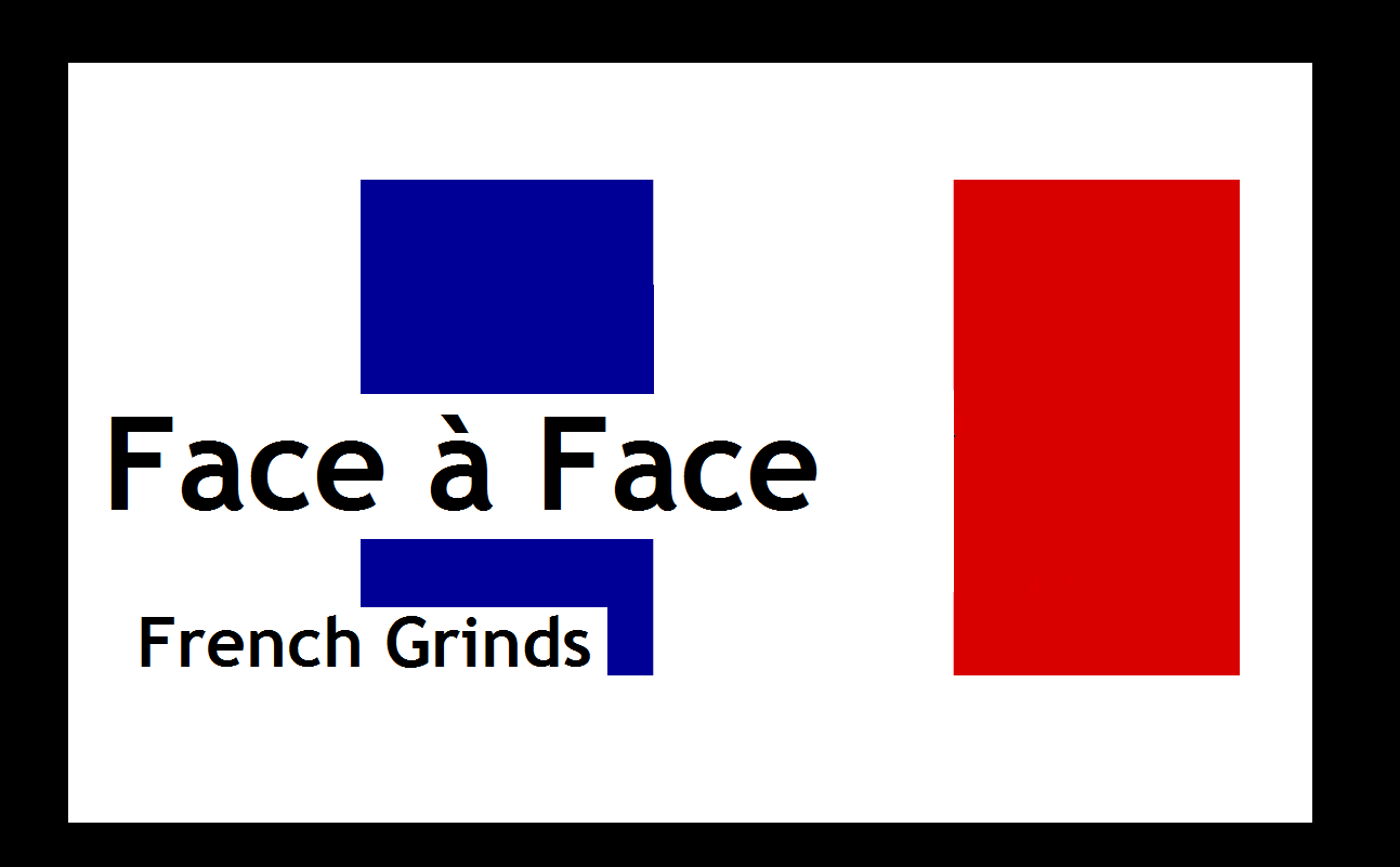 Face � Face - French Grinds