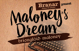 Pavilion Theatre - Maloney's Dream