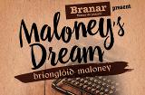 Pavilion Theatre - Maloney's Dream