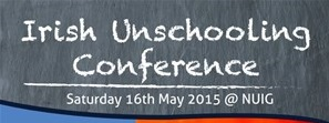 Irish Unschooling Conference 2015